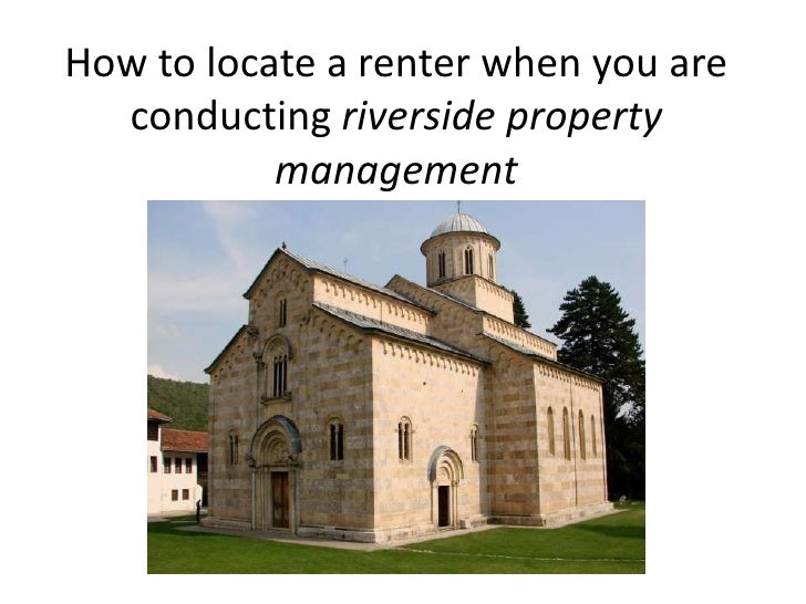 How to locate a renter when you are  conducting riverside property           management