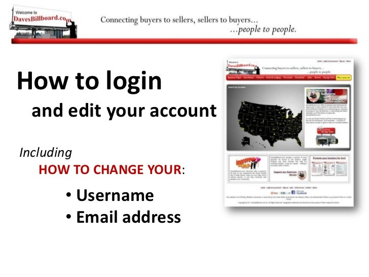 How to login<br />and edit your account<br />Including<br />      HOW TO CHANGE YOUR:<br /><ul><li> Username
