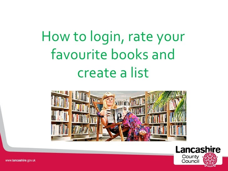 How to login, rate your favourite books and     create a list