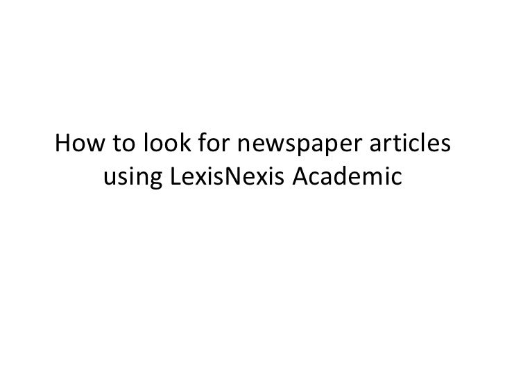 How to look for newspaper articles   using LexisNexis Academic