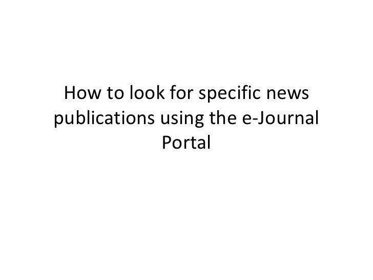How to look for specific newspublications using the e-Journal             Portal
