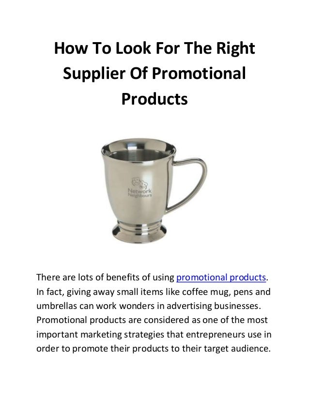 How To Look For The Right Supplier Of Promotional Products  There are lots of benefits of using promotional products. In f...