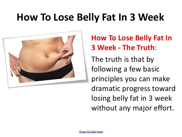 How to lose belly fat in 3 week view full tips here how to lose belly fat in 3 week 3 ccuart Gallery