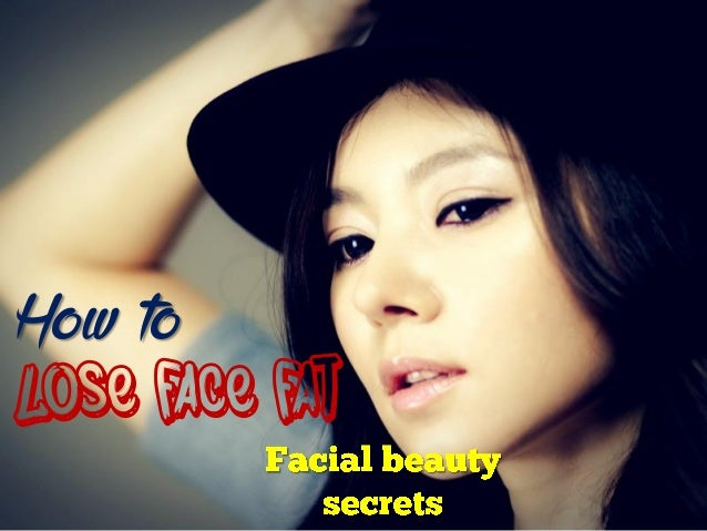 lose face fat How to