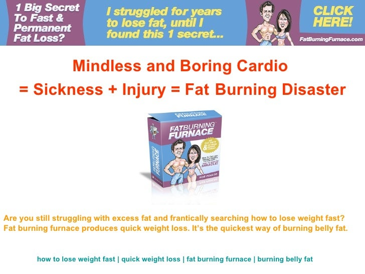 Mindless and Boring Cardio    = Sickness + Injury = Fat Burning DisasterAre you still struggling with excess fat and frant...