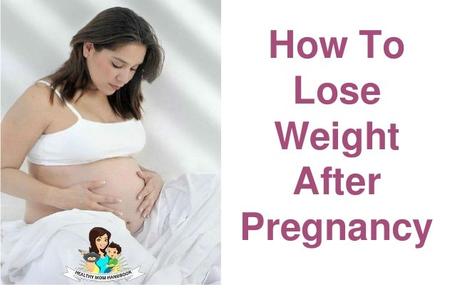 How to lose weight after delivery how to lose weight after pregnancy ccuart Gallery