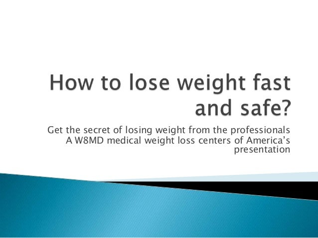 Get the secret of losing weight from the professionals A W8MD medical weight loss centers of America's presentation