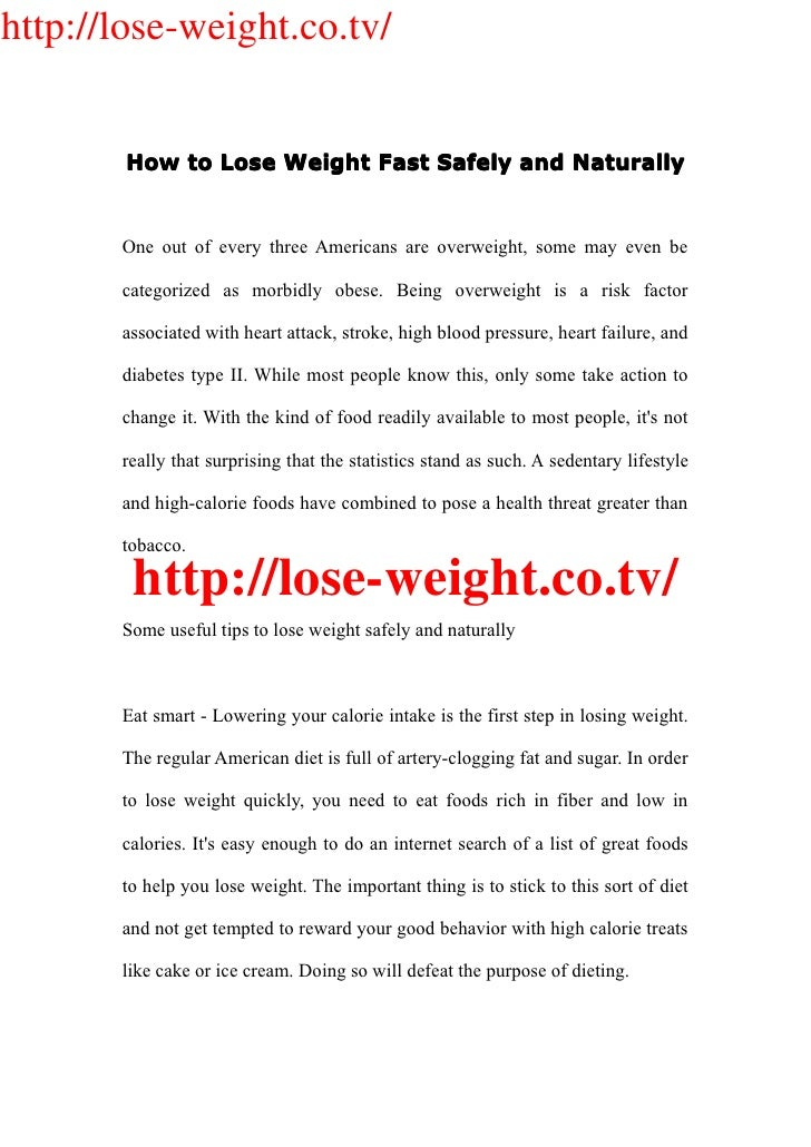 http://lose-weight.co.tv/          How to Lose Weight Fast Safely and Naturally          One out of every three Americans ...