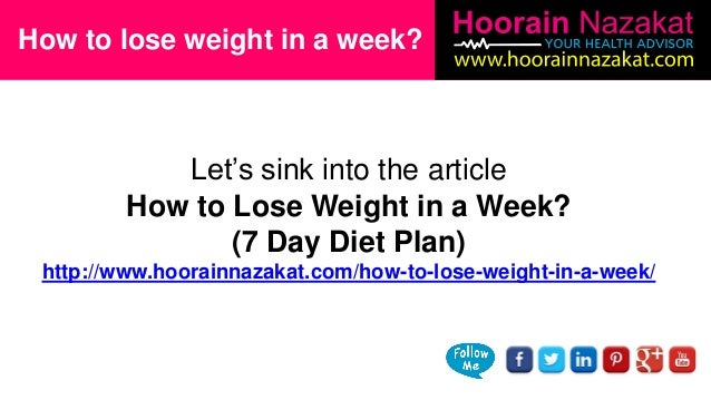 How To Lose Weight In A Week 7 Day Diet Plan