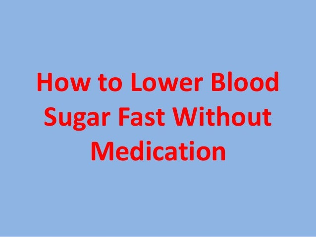 Hasil gambar untuk How to lower blood sugar fast without medication