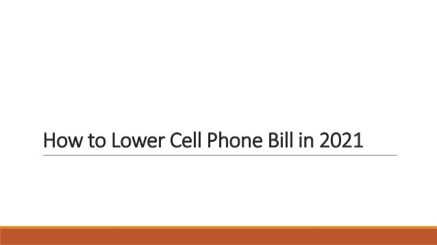 How to Lower Cell Phone Bill in 2021