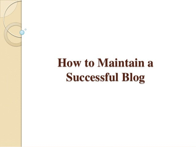 How to Maintain a Successful Blog