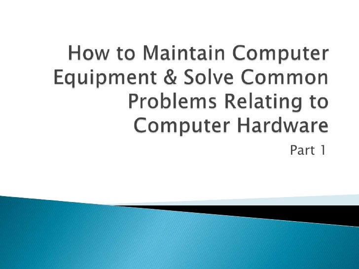 how to maintain a computer system