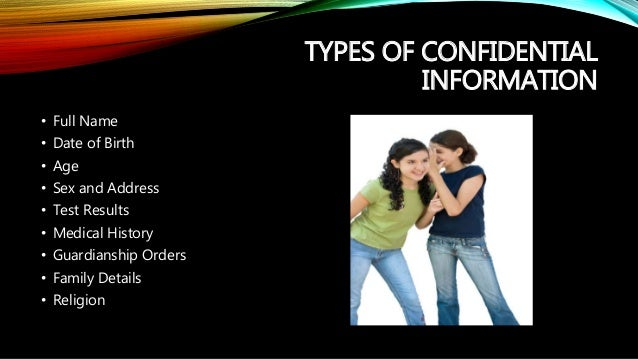 describe how to keep information about children and families confidential Confidentiality of client information  safeguard all confidential information at all times in accordance with state and  exploitation of children or adults, .