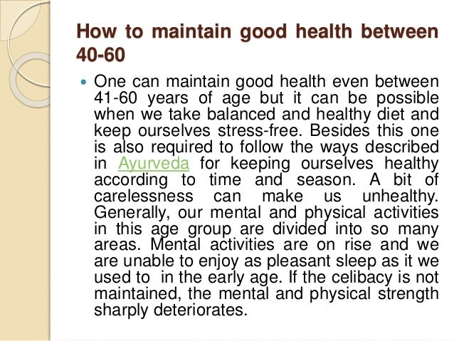 impotance of maintaining a good health It can be hard to maintain a healthy lifestyle in the hustle and bustle world that we live in if you are in school, commuting to work and/or taking care of your family, time can seem to evaporate taking good care of your body and mind can make a difference in how healthy you are in general and how.