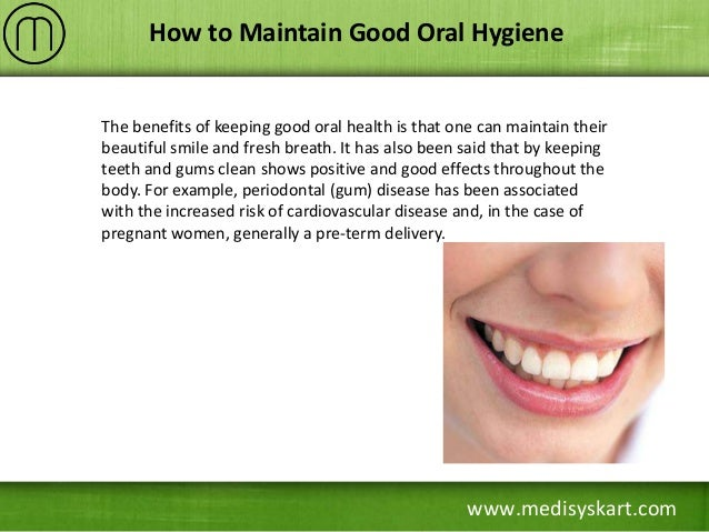 good oral What is Oral Hygiene?