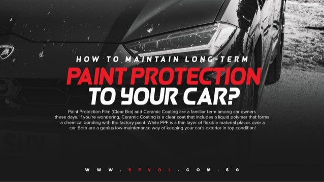 How to Maintain Long-Term Paint Protection to Your Car?