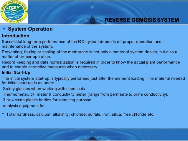  System OperationIntroductionSuccessful long-term performance of the RO system depends on proper operation andmaintenance...