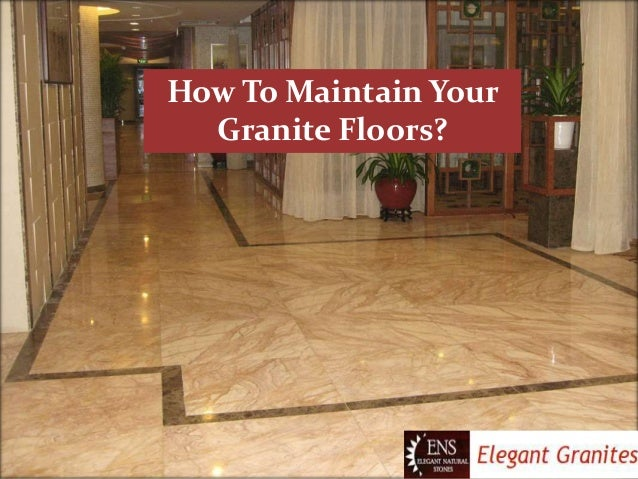 How To Maintain Your Granite Floors?