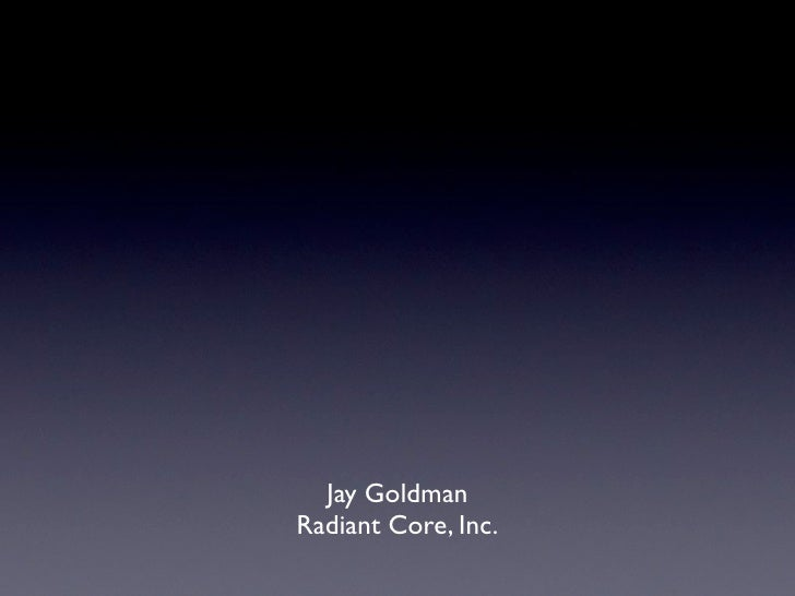 Jay Goldman Radiant Core, Inc.