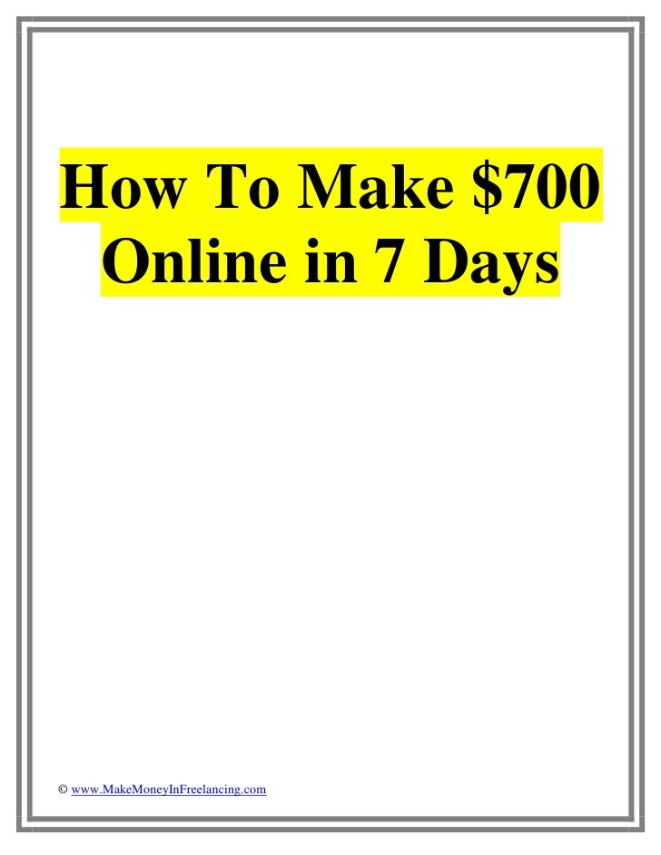 How To Make $700 Online In Just 7 Days