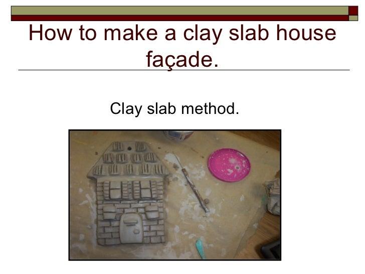 How to make a clay slab house          façade.       Clay slab method.