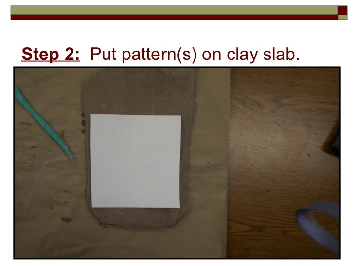 Charming Step 2: Put Pattern(s) On Clay Slab.