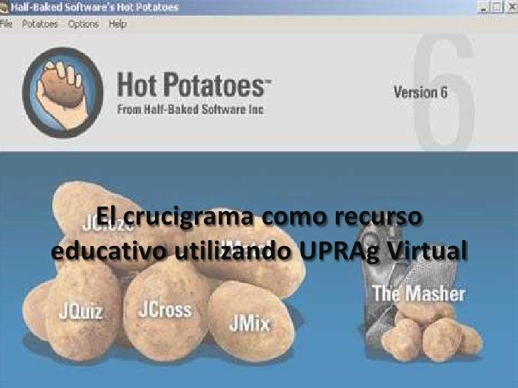 El crucigramacomorecursoeducativoutilizando UPRAg Virtual<br />