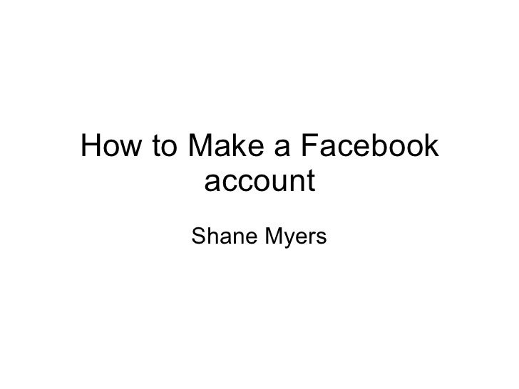 How to Make a Facebook account Shane Myers