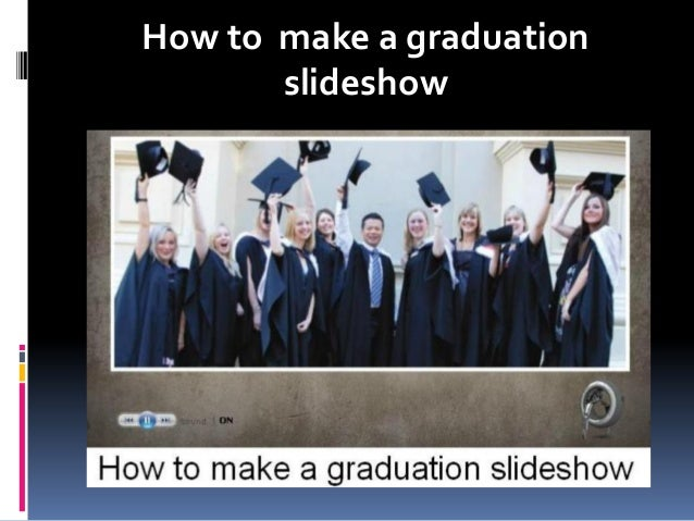 How to make a graduationslideshow