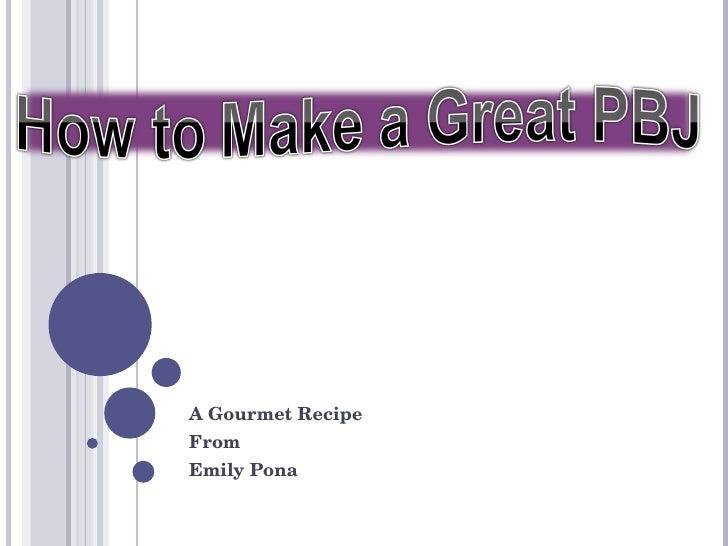 A Gourmet Recipe From Emily Pona