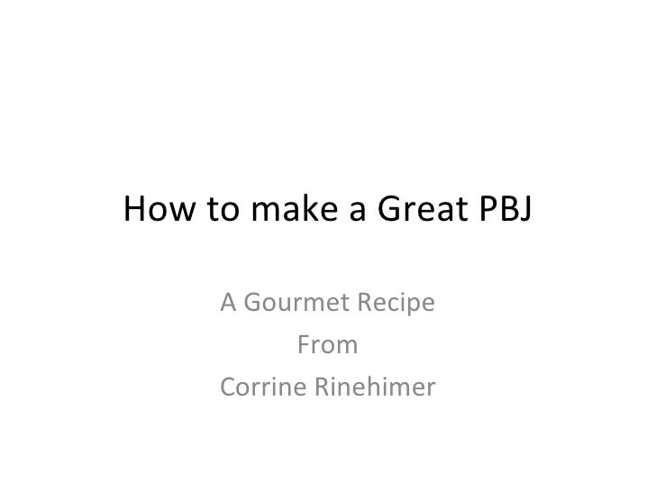 How to make a Great PBJ A Gourmet Recipe From Corrine Rinehimer