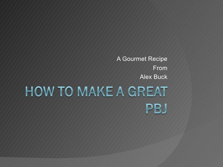A Gourmet Recipe From Alex Buck