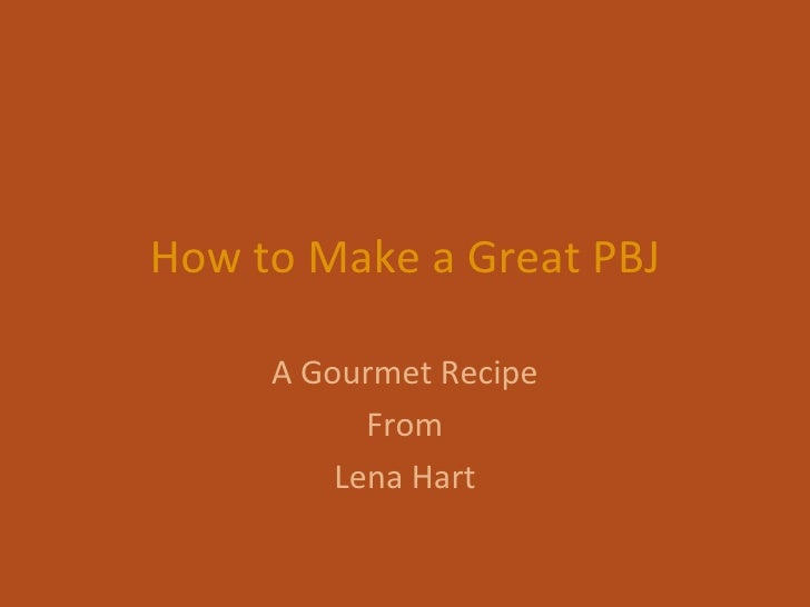 How to Make a Great PBJ A Gourmet Recipe From Lena Hart