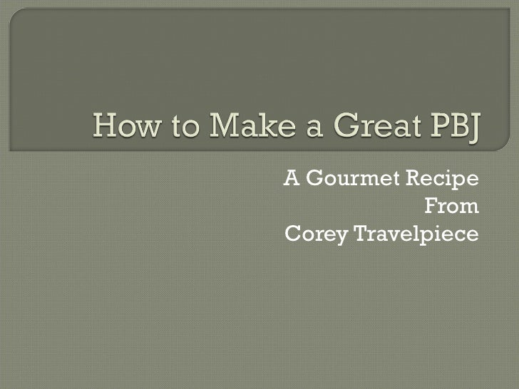 A Gourmet Recipe From Corey Travelpiece