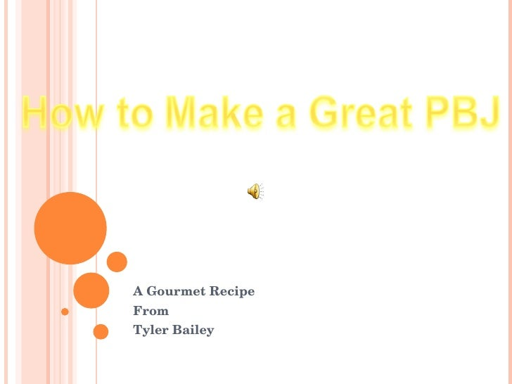 A Gourmet Recipe From Tyler Bailey