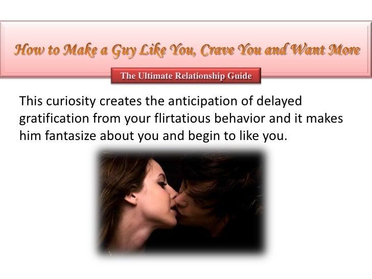 make him crave you more
