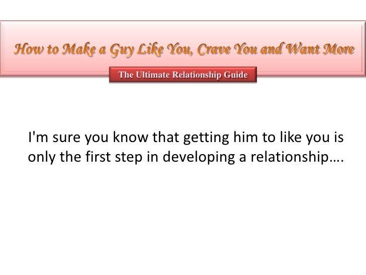 Make him crave you