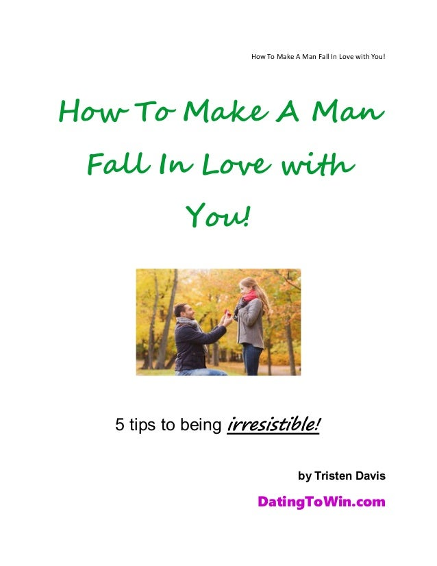 How To Make A Man Fall For You 35