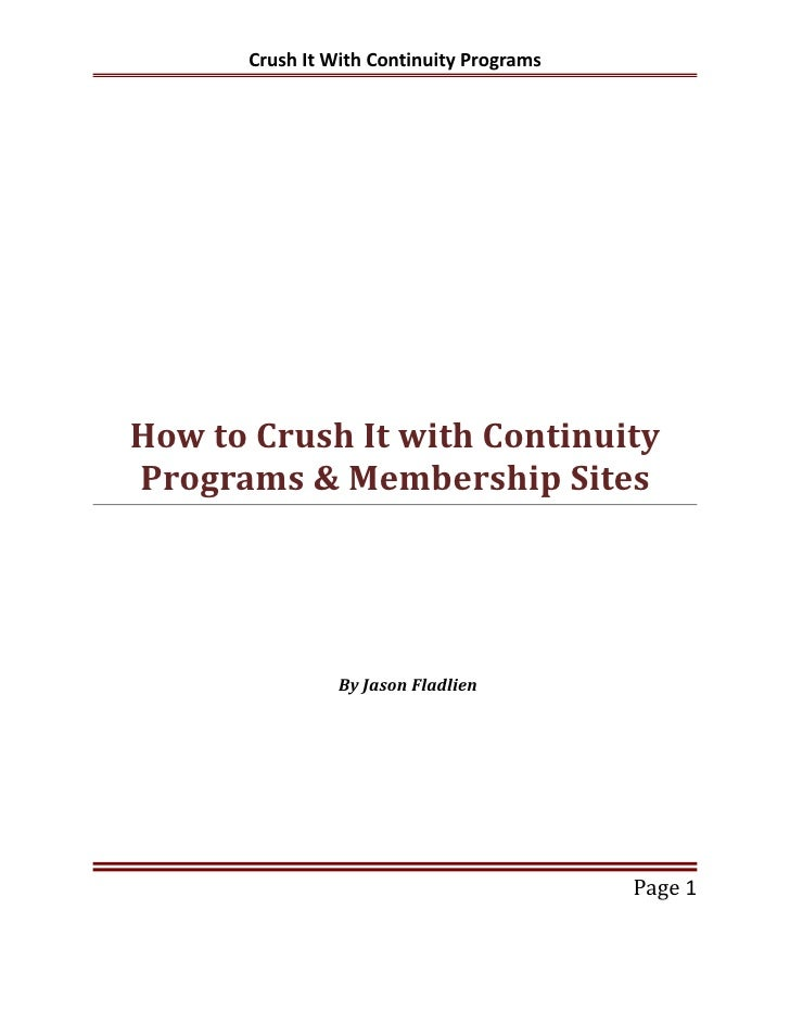 Crush It With Continuity Programs     How to Crush It with Continuity Programs & Membership Sites                     By J...