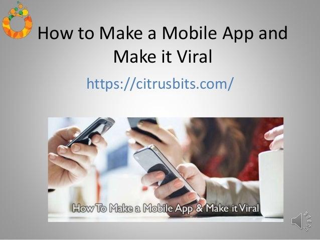 How to Make a Mobile App and Make it Viral https://citrusbits.com/