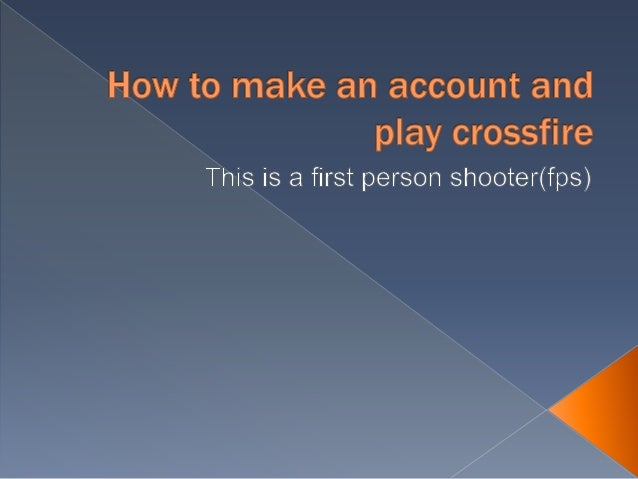 How to make an account and play crossfire