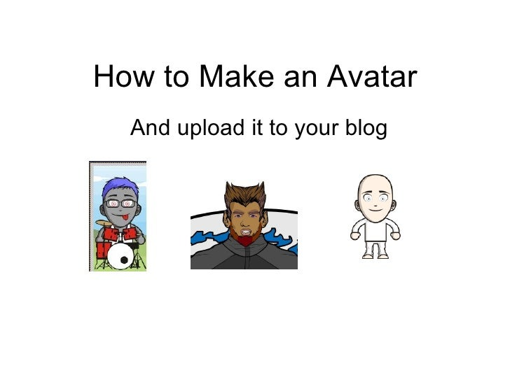 How to Make an Avatar And upload it to your blog