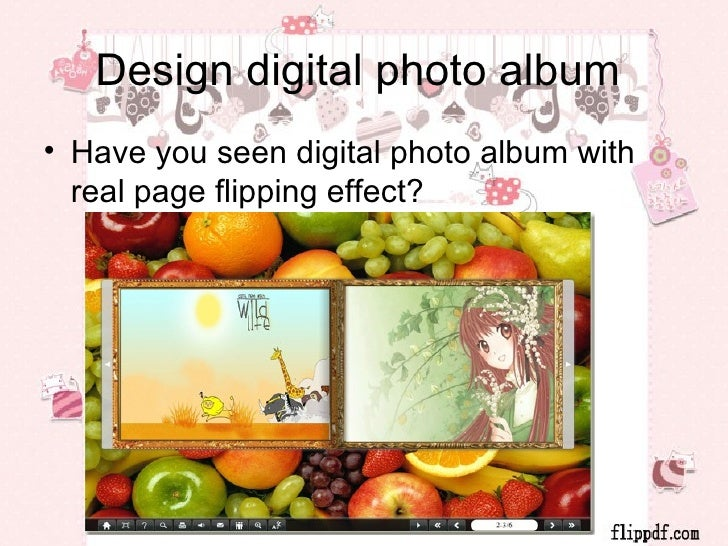 Design digital photo album• Have you seen digital photo album with  real page flipping effect?