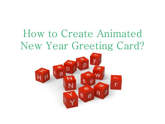 how to create animatednew year greeting card