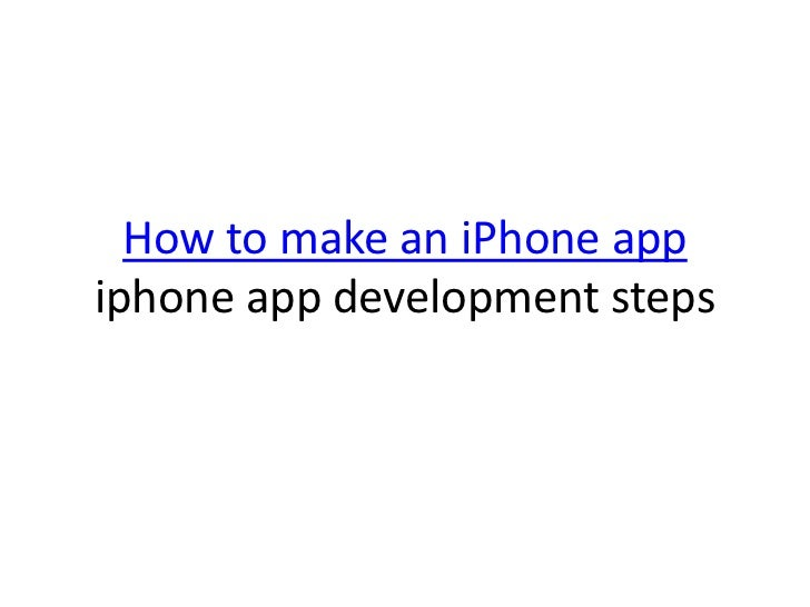How to make an iPhone app iphoneapp development steps<br />