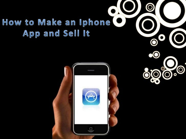 How to make an iphone app and sell it for How to make and sell