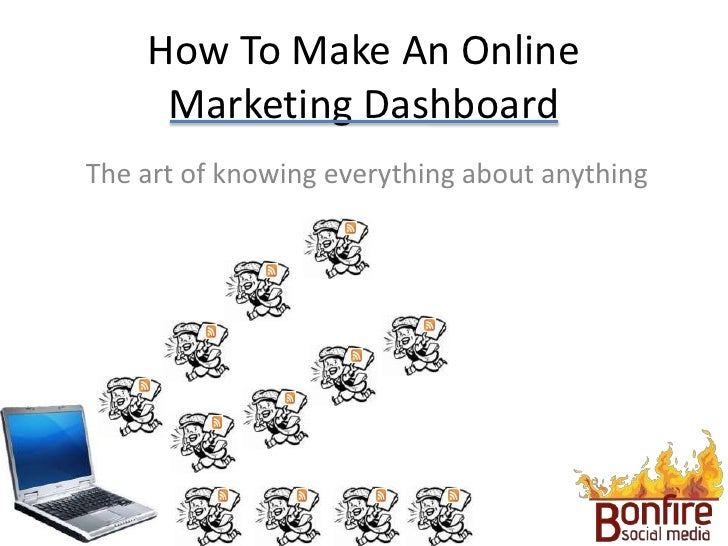 How To Make An Online      Marketing Dashboard The art of knowing everything about anything