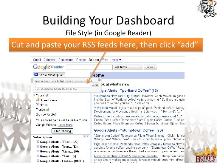 """Building Your Dashboard               File Style (in Google Reader) Cut and paste your RSS feeds here, then click """"add"""""""