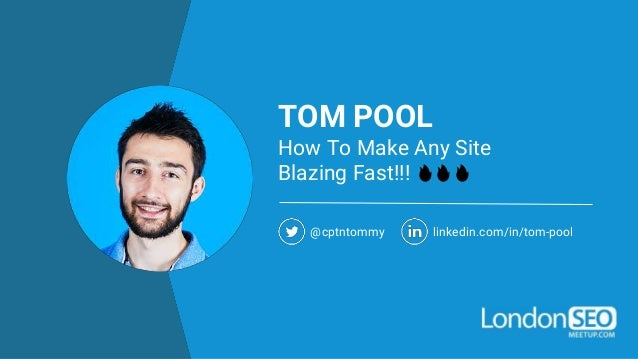 TOM POOL How To Make Any Site Blazing Fast!!! 🔥🔥🔥 @cptntommy linkedin.com/in/tom-pool